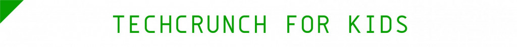 TechCrunch-For-Kids-01-1024x93